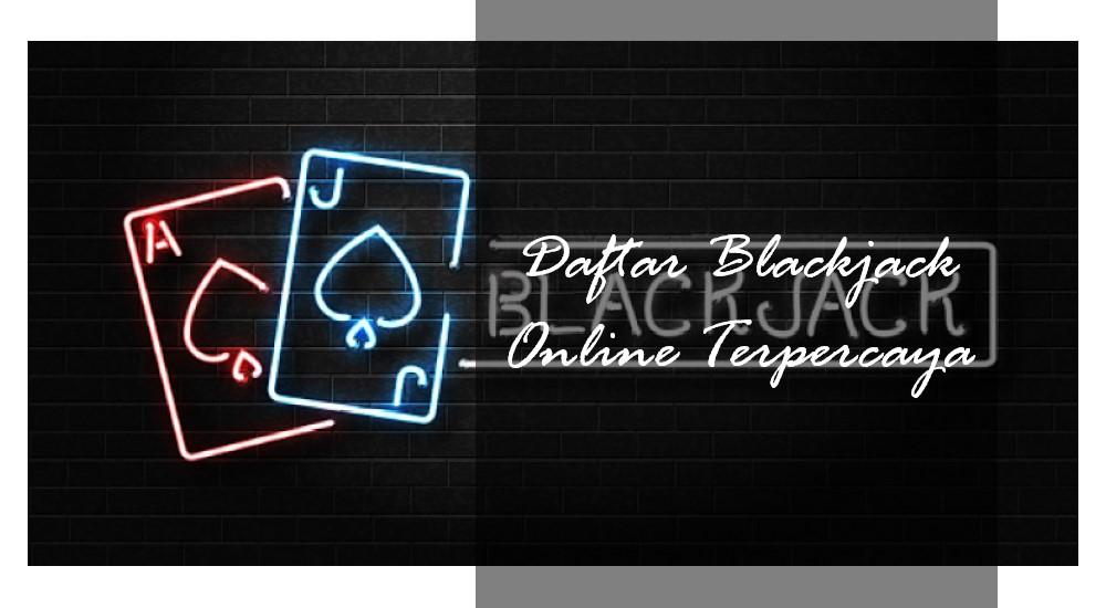 Daftar Agen Blackjack Online Terbaru