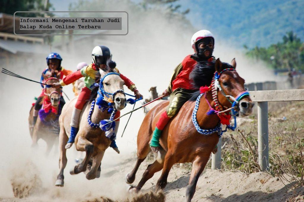 Informasi Mengenai Taruhan Judi Balap Kuda Online Terbaru