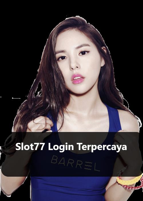 Slot77 Login Terpercaya